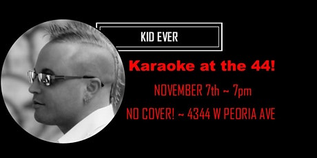 Karaoke With Kid Ever at The 44! tickets