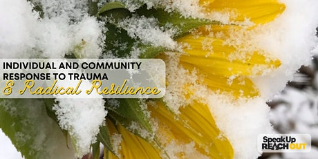 Individual and Community Response to Trauma and Radical Resilience tickets