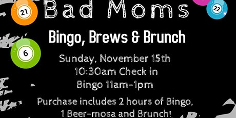 Bad Moms' Bingo, Brews, & Brunch tickets