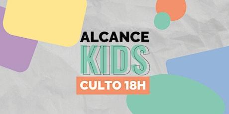 ALCANCE KIDS -  Domingo Culto das 18h ingressos