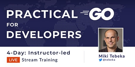 Practical Go for Developers [Livestream Event] tickets