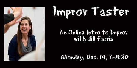 Improv Taster: An Online Intro to Improv with Jill Farris Dec 14th tickets