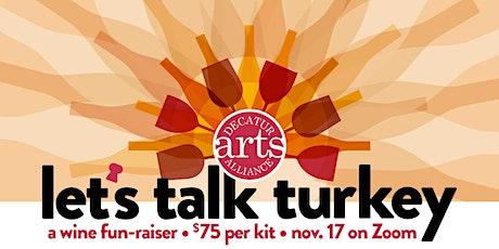 Let's Talk Turkey: A Wine Fun-raiser tickets
