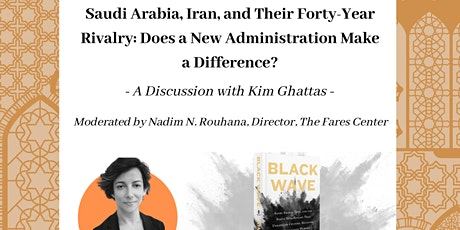 Saudi Arabia, Iran, and their Forty-Year Rivalry with Kim Ghattas tickets