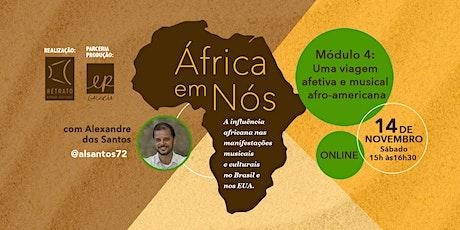 África em Nós - Uma viagem afetiva e musical afro-americana ingressos