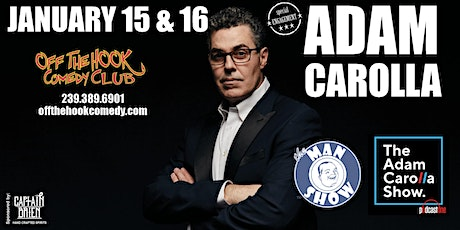 ADAM CAROLLA IS UNPREPARED STAND UP SHOWS  in Naples, Florida tickets