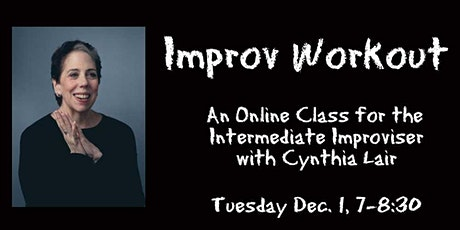 Online Improv Workout for the Intermediate Improviser  Tuesday, December 1 tickets