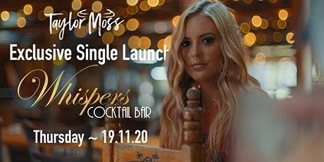 "TAYLOR MOSS - Exclusive Launch Party of new Single - ""Aint No Girly Girl"" tickets"