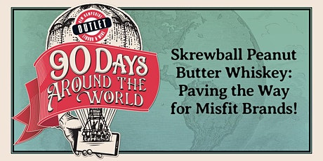 Skrewball Peanut Butter Whiskey: Paving the Way for Misfit Brands! tickets
