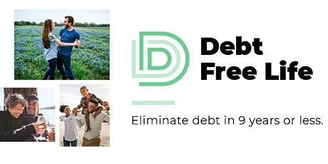 DEBT FREE LIFE EVENT tickets