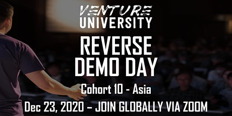 Venture University - REVERSE DEMO DAY - Asia - Cohort 10 tickets