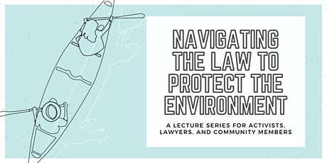 Navigating the law to protect the environment: a lecture series tickets