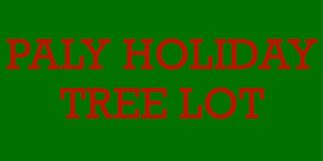 PALY Holiday Tree Lot Volunteers tickets