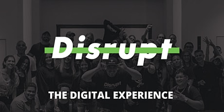 The Disrupt Digital Experience tickets