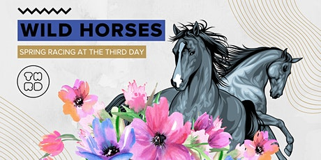 Wild Horses: Spring Racing at The Third Day tickets