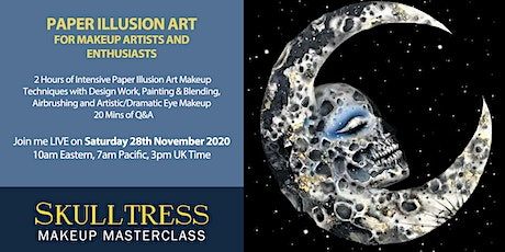SKULLTRESS LIVE / PAPER ILLUSION ART MAKEUP MASTERCLASS / 28 NOVEMBER 2020 tickets