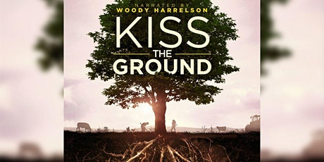 Kiss the Ground (Film Discussion) tickets