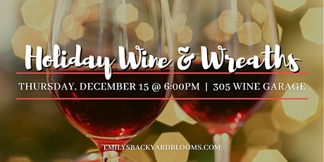 Holiday Wine + Wreaths tickets