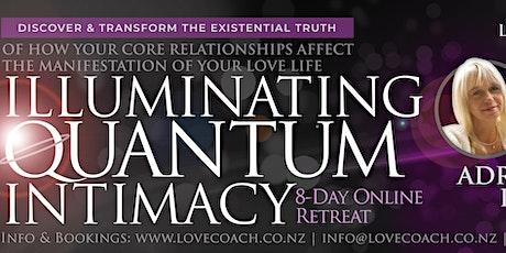 ILLUMINATING QUANTUM INTIMACY Online Retreat by LOVE COACH Adriane Hartigan tickets