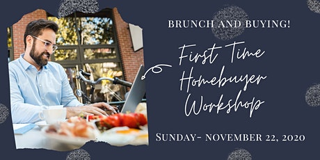 Brunch and Buying - First Time Homebuyer Workshop tickets