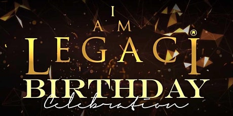 Big Birthday Celebration for I AM LEGACI  |  Black and Gold Affair tickets