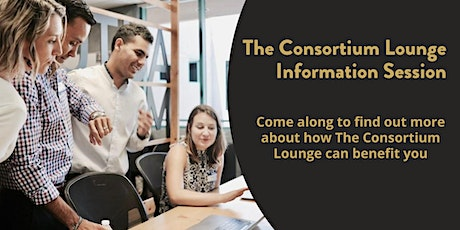 The Consortium Lounge -  Information Session tickets