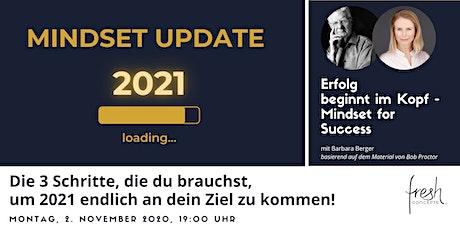 Mindset Update - 3 Schritte, um 2021 endlich an dein Ziel zu kommen! Tickets