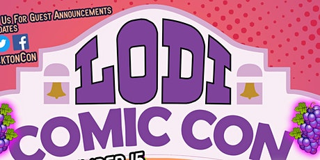 Lodi Comic Con - Sat. May 8, 2021 - Comics and more! Lodi Grape Festival tickets