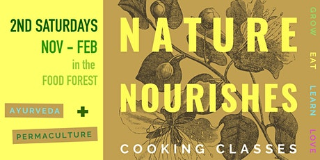 NATURE NOURISHES - Cooking Classes with Chef Ryann Morris tickets