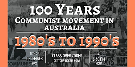 1980's to 1990's - 100 years of the Communist movement in Australia tickets