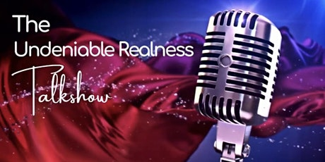 The Undeniable Realness Talkshow • S1 E2 • Eat Well, Feel Well tickets