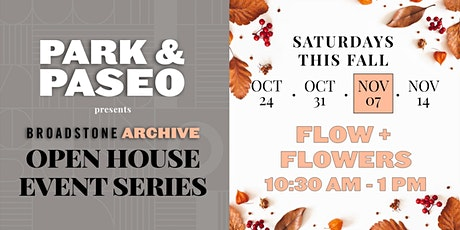 Park & Paseo's Open House Series: Flow  & Flowers tickets