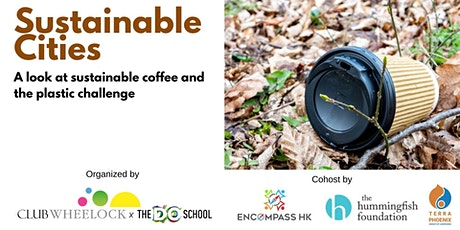 Sustainable Cities - A look at sustainable coffee and plastic challenge tickets