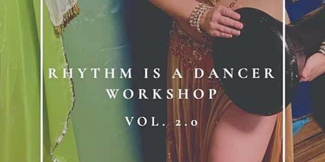 Rhythm Is A Dancer Belly Dance Workshop Vol 2.0 tickets