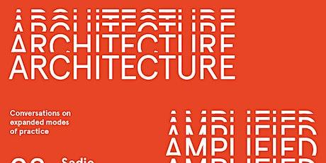 Architecture Amplified: Presenter, Marina Pestana