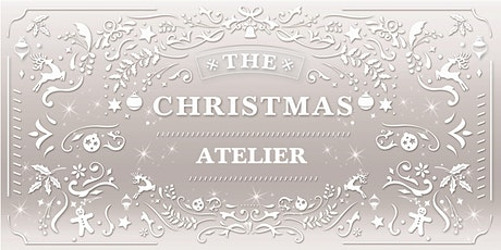 The Christmas Atelier 2020 tickets