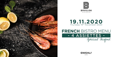 """French Bistro Menu 4 Assiettes, Special """"Qwehli"""" Seafood at BOUILLON tickets"""