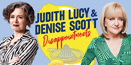 Judith Lucy & Denise Scott - Disappointments tickets