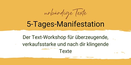 Unbändige Texte 5-Tages-Manifestation Tickets