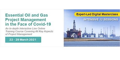 [Digital Masterclass] Essential Oil & Gas Project Management biglietti
