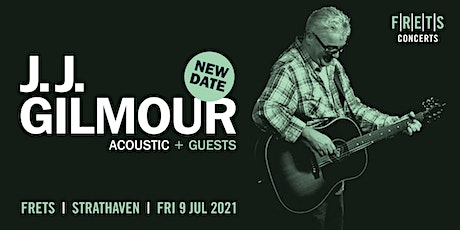 J.J. GILMOUR - acoustic concert at FRETS Fri 9th July 2021 tickets