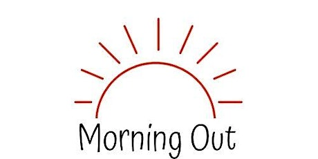 Morning Out tickets