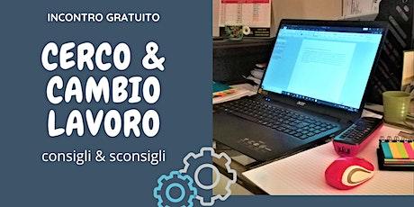 CERCO & CAMBIO LAVORO biglietti