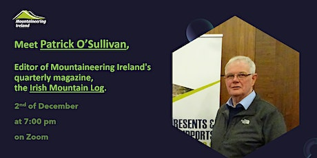 Meet Patrick O'Sullivan, Editor of Mountaineering Ireland's  Mountain Log. tickets