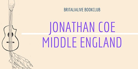 BritaliaLive Bookclub: Middle England di Jonathan Coe biglietti