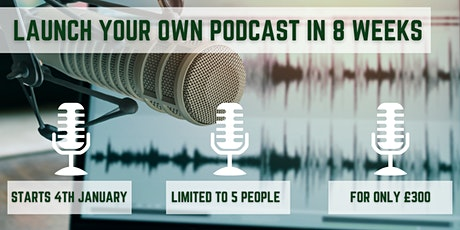 Launch your own podcast in 8 Weeks Course tickets