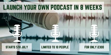 Launch your own podcast in 8 Weeks tickets