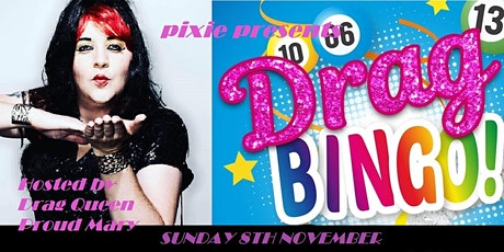 pixie presents Drag Bingo & Cabaret At The FlowerPot  hosted By Proud Mary tickets