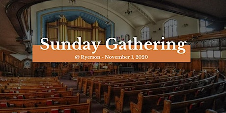 Sunday Gathering at Ryerson - November 1, 2020 tickets