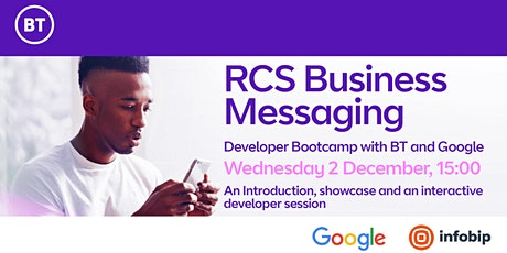 RCS Business Messaging -  December Developer Bootcamp with BT and Google tickets